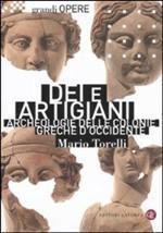 47415 - Torelli, M. - Dei e artigiani. Archeologie delle colonie greche d'Occidente