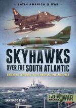 47428 - Rivas, S. - Skyhawks over the South Atlantic. Argentine Skyhawks in the Malvinas/Falklands War