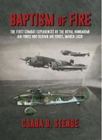 47429 - Stenge, C.B. - Baptism of Fire. The First Combat Experiences of the Royal Hungarian Air Force and Slovak Air Force, March 1939