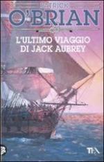 47441 - O'Brian, P. - Ultimo viaggio di Jack Aubrey (L')