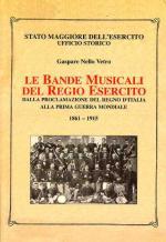 47457 - Nello Vetro, G. - Bande musicali del Regio Esercito. Dalla proclamazione del Regno d'Italia alla Prima Guerra Mondiale 1861-1915 (Le)