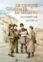 47459 - Del Col, U. - Cinque giornate di Milano. 18-23 marzo 1848 (Le)