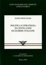 47460 - Montanari, M. - Politica e strategia in cento anni di guerre italiane Vol 4: La guerra di liberazione