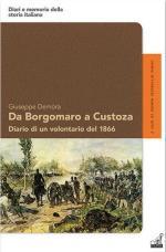 47470 - Demora, G. - Da Borgomaro a Custoza. Diario di un volontario del 1866