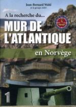 47476 - Wahl, J.B. - A la recherche du Mur de l'Atlantique en Norvege