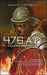 47479 - Castelli, G. - 476 A.D. L'ultimo imperatore