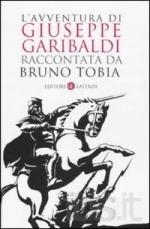47480 - Tobia, B. - Avventura di Giuseppe Garibaldi raccontata da Bruno Tobia (L')