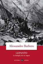 47481 - Barbero, A. - Lepanto. La battaglia dei tre imperi