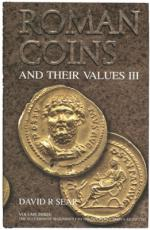 47484 - Sear, D.R. - Roman Coins and their Values Millennium Edition Vol 3: The Decline and Fall of Rome and the Triumph of Christianity AD 235-285