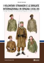 47497 - Mugnai, B. - Volontari stranieri e le Brigate Internazionali in Spagna 1936-39