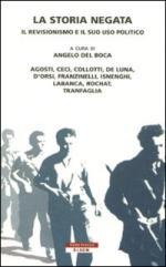 47500 - Del Boca, A. - Storia negata. Il revisionismo e il suo uso politico (La)