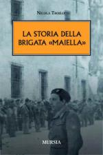 47503 - Troilo, N. - Storia della Brigata Maiella 1943-1945