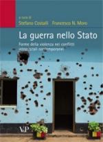 47515 - Costalli, S. cur - Guerra nello Stato. Forme della violenza nei conflitti intrastatali contemporanei (La)