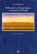 47526 - Mazzini, G. - Della guerra d'insurrezione conveniente all'Italia