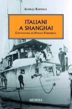 47529 - Rastelli, A. - Italiani a Shangai. La Regia Marina in Estremo Oriente