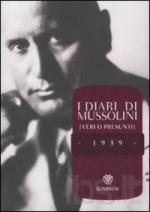 47558 - Mussolini, B. - Diari di Mussolini (veri o presunti) Vol 1: 1939