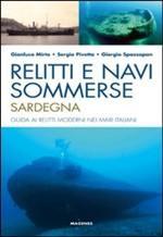 47567 - Mirto-Pivetta-Spazzapan, G.-S.-G. - Relitti e navi sommerse: Sardegna. Guida ai relitti moderni nei mari italiani