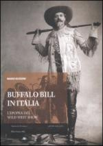 47572 - Bussoni, M. - Buffalo Bill in Italia. L'epopea del Wild West Show