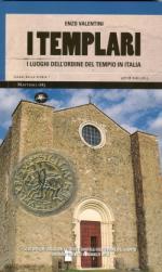 47573 - Valentini, E. - Templari. I luoghi dell'Ordine del Tempio in Italia (I)