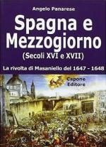 47574 - Panarese, A. - Spagna e Mezzogiorno secoli XVI e XVII. La rivolta di Masaniello del 1647-48