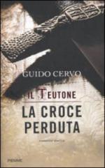47582 - Cervo, G. - Teutone. La croce perduta (Il)