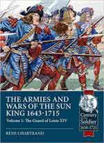 47624 - Chartrand, R. - Armies and Wars of the Sun King 1643-1715 Vol 1. The Guard of Louis XIV (The)