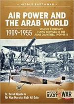 47625 - Nicolle-Gabr, D.-G.A. - Air Power and the Arab World 1909-1955 Vol 1: Military Flying Services in the Arab Countries 1909-1918