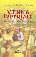 47638 - De Carli Szabados, R. - Vienna imperiale. Asburgo nei secoli