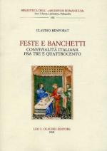 47646 - Benporat, C. - Feste e banchetti. Convivialita' italiana fra tre e quattrocento