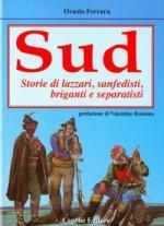 47657 - Ferrara, O. - Sud. Storie di lazzari, sanfedisti, briganti e separatisti