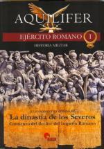 47661 - Gonzales, J.R. - Aquilifer Ejercito romano 01: Dinastia de los Severos