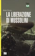 47676 - Forczyc, R. - Liberazione di Mussolini. Gran Sasso Settembre 1943 (La)