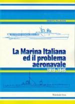 47689 - Pellegrini, E. - Marina italiana e il problema aeronavale 1919-1945 (La)