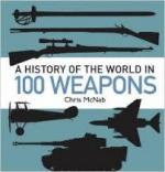 47735 - McNab, C. - History of the World in 100 Weapons (A)