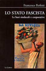 47769 - Perfetti, F. - Stato fascista. Le basi sindacali e corporativiste (Lo)