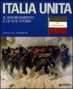 47781 - Formichi, G. - Italia unita. Il Risorgimento e le sue storie
