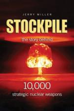 47791 - Miller, J. - Stockpile. The Story Behind 10000 Strategic Nuclear Weapons
