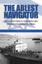 47792 - Wandres, J. - Ablest Navigator. Lieutenant Paul N. Shulman USN, Israel's Volunteer Admiral (The)