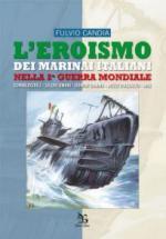 47806 - Candia, F. - Eroismo dei marinai italiani nella 2a Guerra Mondiale. Sommergibili, siluri umani, uomini gamma, mezzi d'assalto, MAS (L')