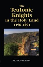 47820 - Morton, A. - Teutonic Knights in the Holy Land 1190-1291 (The)