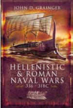 47832 - Grainger, J. - Hellenistic and Roman Naval Wars 336-31 BC