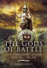 47834 - Webber, C. - Gods of Battle. Thracians at War 1500 BC - 150 AD (The)
