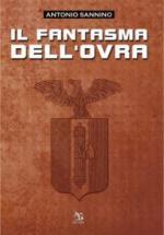 47896 - Sannino, A. - Fantasma dell'OVRA (Il)