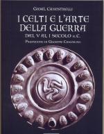 47897 - Canestrelli, G. - Celti e l'arte della guerra. Dal V al I secolo a.C. (I)
