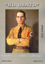 47917 - Zucconi, E. - 'Ho osato'. Rudolf Hess: vice di Hitler e araldo di pace