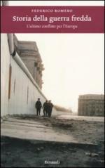 47923 - Romero, F. - Storia della Guerra Fredda