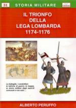 47924 - Peruffo, A. - Trionfo della Lega Lombarda 1174-1176 (Il)