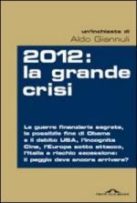 47955 - Giannuli, A. - 2012 la grande crisi