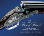 47959 - Grant-Venters, D.-V. - Best of British. A Celebration of British Gun Making (The)