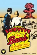 47961 - Swedin, E.G. - Survive the Bomb. The Radioactive Citizen's Guide to Nuclear Survival